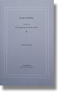 Sharon Kivland Freud on Holiday volume III
